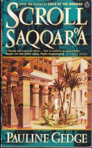 Scroll Of Saqqara: Pauline Gedge