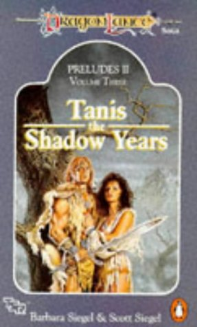9780140143744: Dragonlance Preludes II: Tanis, the Shadow Years v. 3 (TSR Fantasy)