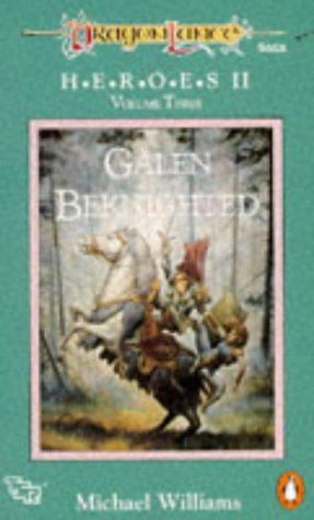 9780140143751: DRAGONLANCE SAGA HEROES II VOLUME THREE: GALEN BEKNIGHTED (TSR FANTASY): GALEN BEKNIGHTED V. 3