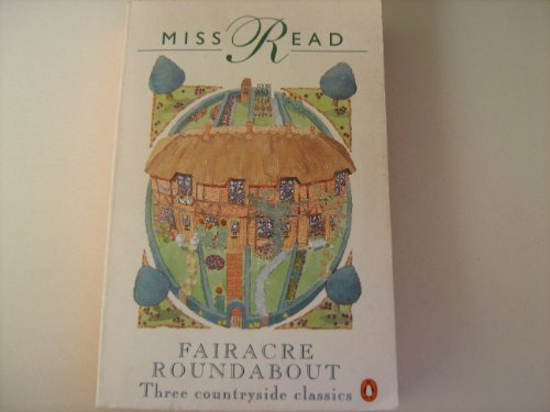 9780140143799: Fairacre Roundabout: Tyler's Row; Farther Afield; Village Affairs