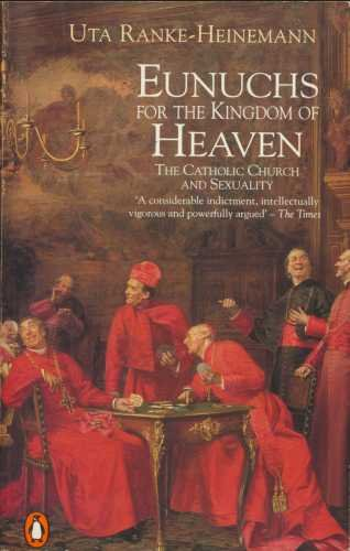 9780140143898: Eunuchs for Heaven: Catholic Church and Sexuality