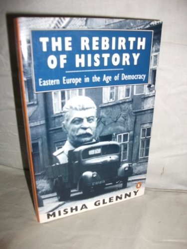 9780140143942: The Rebirth of History: Eastern Europe in the Age of Democracy