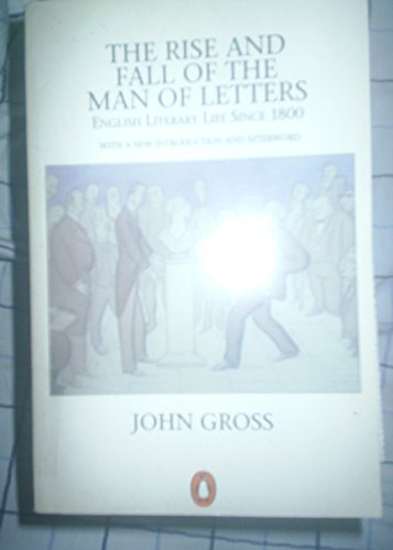 9780140144130: Rise and Fall of the Man of Letters (Penguin literary criticism)