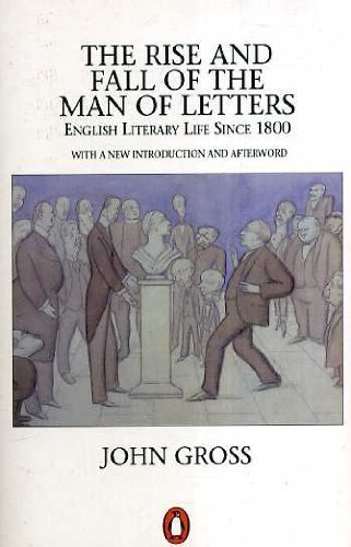 The Rise and Fall of the Man of Letters (Penguin literary criticism)