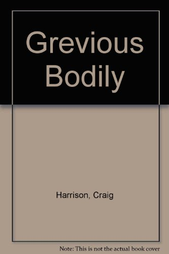 9780140144772: Grevious Bodily