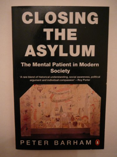 9780140144833: Closing the Asylum: Mental Patient in Modern Society