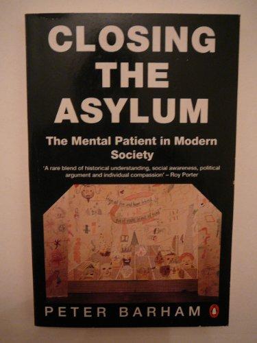 9780140144833: Closing The Asylum: The Mentally Ill In Society