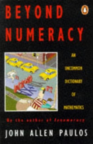 9780140145748: Beyond Numeracy: An Uncommon Dictionary of Mathematics (Penguin Press Science)