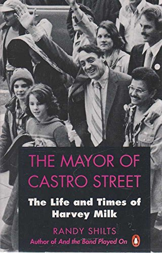 9780140145908: 'MAYOR OF CASTRO STREET, THE: LIFE AND TIMES OF HARVEY MILK'
