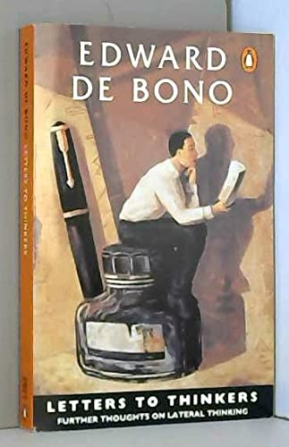 Letters to Thinkers: Further Thoughts on Lateral Thinking (0140146482) by Edward De Bono