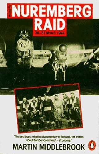 9780140146684: The Nuremberg Raid: 30-31 March 1944 (Penguin History S.)