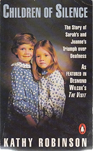 9780140146769: Children of Silence: The Story of Sarah and Joanne's Triumph Over Deafness