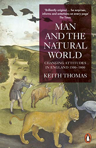 9780140146868: Man and the Natural World: Changing Attitudes in England 1500-1800