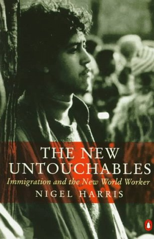 New Untouchables: Immigration and the New World Worker (Penguin politics & cu.