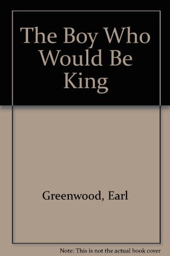 9780140146936: The Boy Who Would Be King