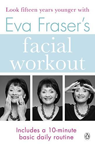 9780140147131: Eva Fraser's Facial Workout
