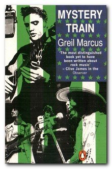 9780140147209: Mystery Train: Images of America in Rock 'n' Roll Music