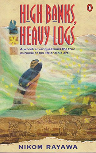 High Banks, Heavy Logs (Penguin international writers): Nikom Rayawa