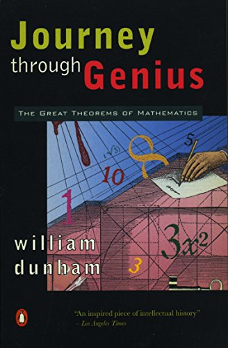 Journey through Genius: The Great Theorems of: Dunham, William