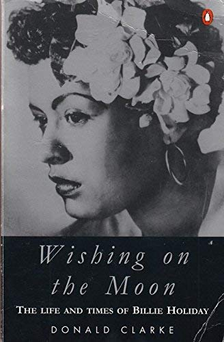 9780140147483: Wishing on the Moon: Life and Times of Billie Holiday