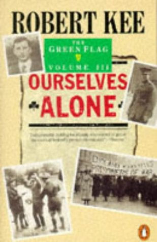 9780140147568: The Green Flag: Ourselves Alone v. 3: History of Irish Nationalism (Penguin History)