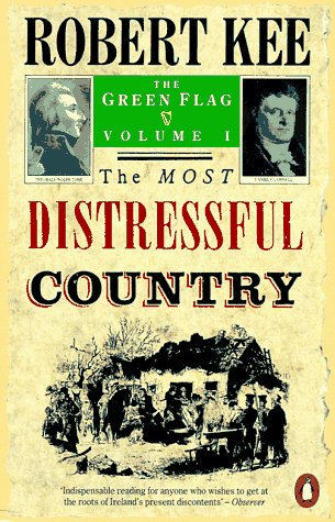 9780140147582: The Green Flag: The Most Distressful Country v. 1: History of Irish Nationalism (Penguin History)