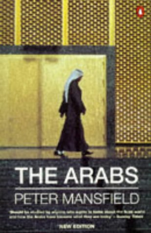 The Arabs (Penguin History): Mansfield, Peter
