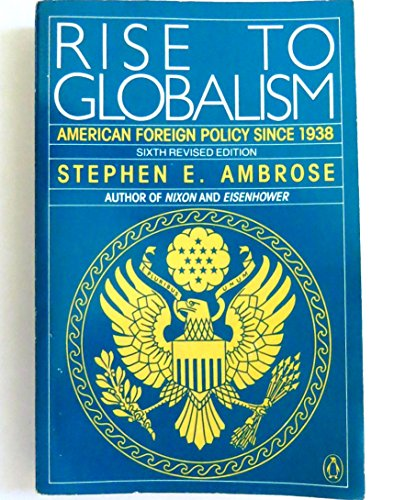 9780140147704: Rise to Globalism: American Foreign Policy Since 1938