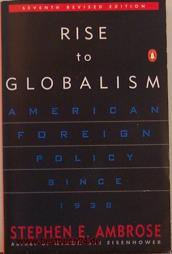 9780140147704: Rise to Globalism: American Foreign Policy Since 1938; Sixth Revised Edition
