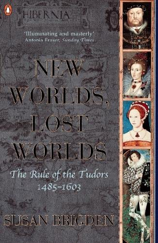 9780140148268: New Worlds, Lost Worlds: The Rule of the Tudors 1485-1603 (The Penguin History of Britain)