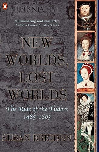 9780140148268: The Penguin History of Britain: New Worlds, Lost Worlds: The Rule Of The Tudors 1485 To 1603