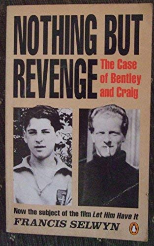 Nothing but Revenge: The Case of Bentley: Selwyn, Francis