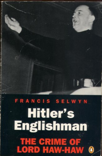9780140148336: Hitler's Englishman: Crime of Lord Haw-Haw