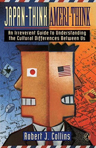 9780140148602: Japan-Think, Ameri-Think: An Irreverent Guide to Understanding the Cultural Differences between Us