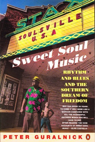 9780140148848: Sweet soul music: rhythm and blues and the Southern dream of freedom