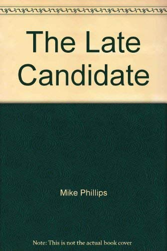 9780140148855: The Late Candidate