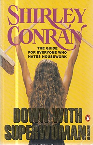 9780140148947: Down with Superwoman - The Guide for Everyone Who Hates Housework