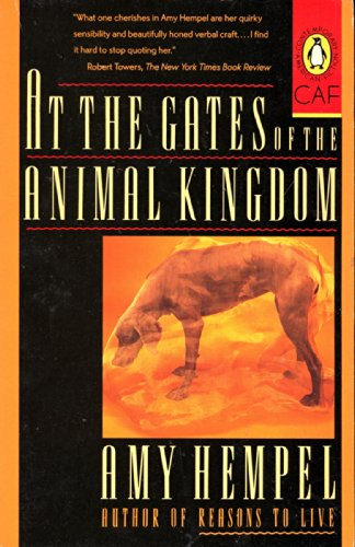9780140149029: Hempel Amy : at the Gates of the Animal Kingdom (Contemporary American Fiction)