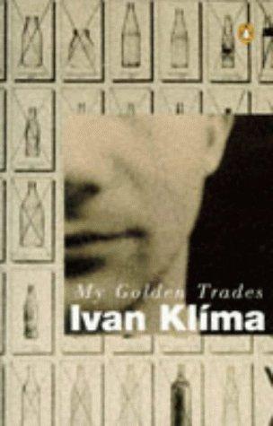 My Golden Trades (Penguin International Writers) (0140149139) by Klima, Ivan