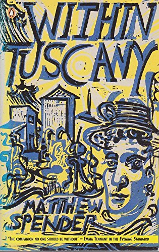 9780140149203: Within Tuscany: Reflections on a Time and a Place (Penguin Travel Library)