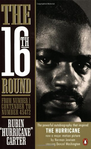 The Sixteenth Round: From Number 1 Contender: Rubin Carter