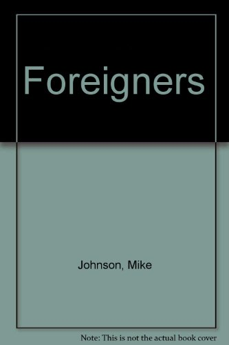 9780140149333: Foreigners