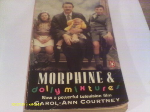 9780140149616: Morphine and Dolly Mixtures