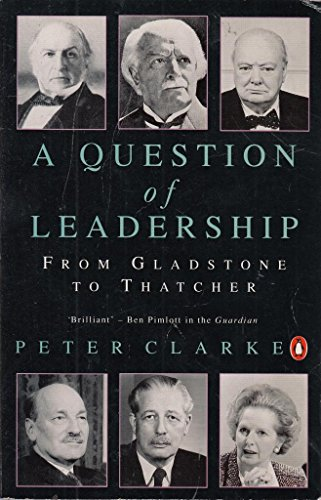 9780140149807: A Question of Leadership: From Gladstone to Thatcher