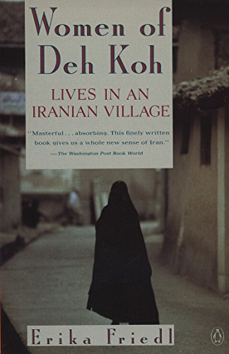 9780140149937: The Women of Deh Koh: Lives in an Iranian Village