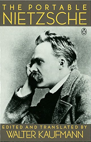 THE PORTABLE NIETZSCHE: EDITED BY: WALTER