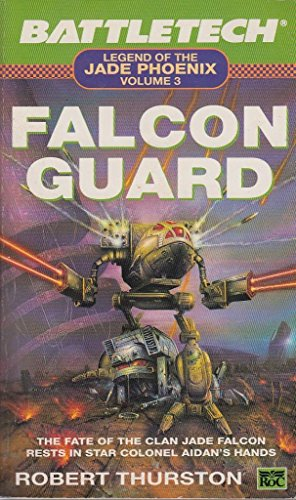 9780140152487: Falcon Guard (Legend of the Jade Phoenix-Battletech series)