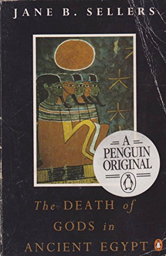 9780140153071: The Death of Gods in Ancient Egypt