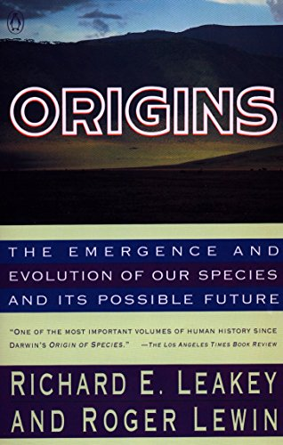 9780140153361: Origins: The Emergence and Evolution of Our Species and Its Possiblefuture