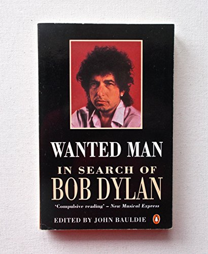 9780140153613: Wanted Man: In Search of Bob Dylan
